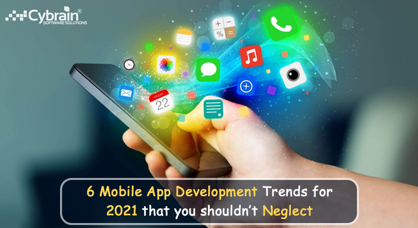 6 mobile app development trends for 2021 that you shouldn't neglect