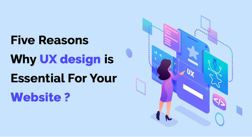 Five reasons why UX design is essential for your website