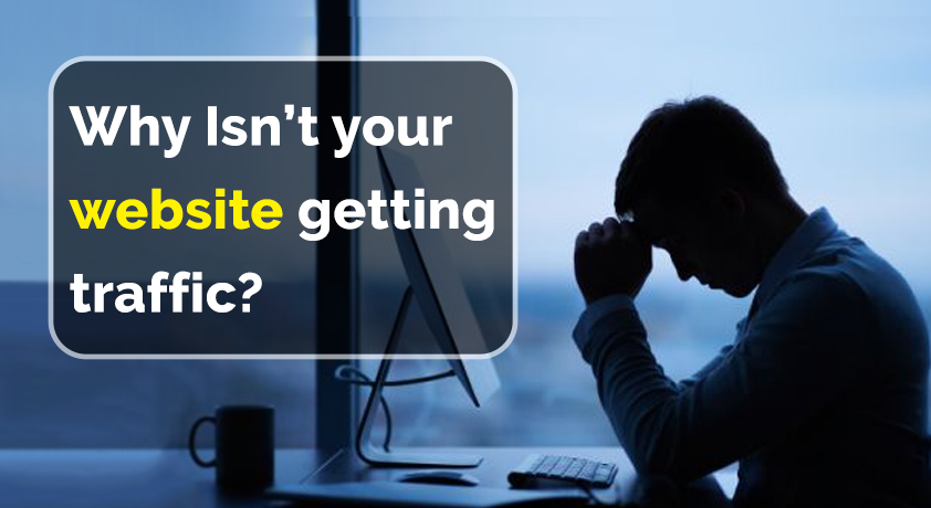 Why Isn't your website getting traffic